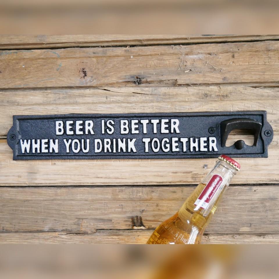 Beer is Better Bottle Opener Sign