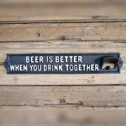 Beer is Better Bottle Opener Sign 3