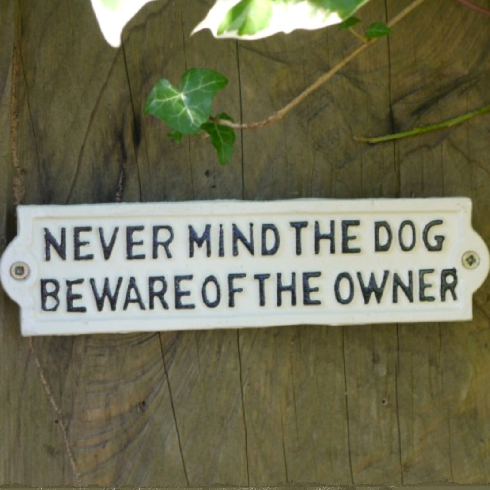 Click to view product details and reviews for Never Mind The Dog Sign.