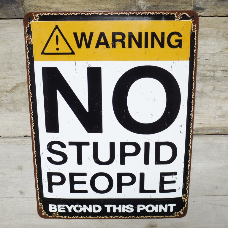 No Stupid People Sign